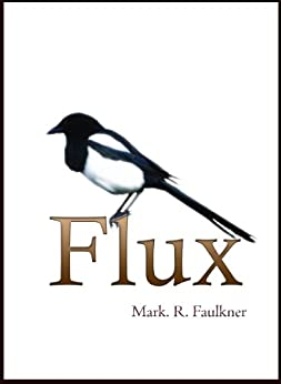 Flux by [Faulkner, Mark R]