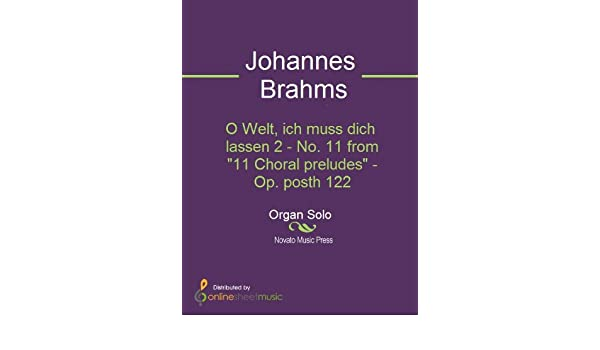 O Welt, ich muss dich lassen 2 - No. 11 from 11 Choral preludes - Op. posth 122