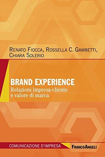 Brand experience. Relazioni impresa-cliente e valore di marca