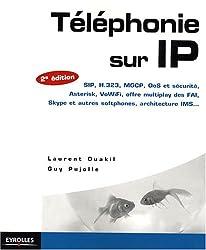 Téléphonie sur IP : SIP, H.323, MGCP, QoS et sécurité, Asterisk, VoIP Voix sur IP , VoWiFi, offre multiplay des FAI, Skype et autres softphones, architecture IMS...