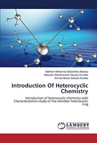 Introduction Of Heterocyclic Chemistry: Introduction of heterocyclic chemistry with Characterization study of five member heterocyclic ring