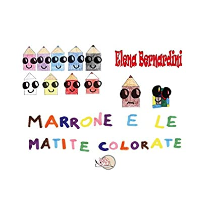 Marrone E Le Matite Colorate (Il Bocciolo)