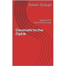Geometrische Optik: Speziell für Sternenfreunde