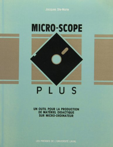 Micro-Scope Plus: UN Outil Pour LA Production De Materiel Didactique Sur Micro-Ordinateur/2-256K IBM Disk/Color Graphics Card
