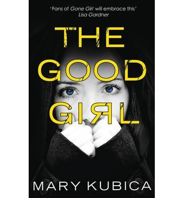 [(The Good Girl)] [ By (author) Mary Kubica ] [August, 2014]