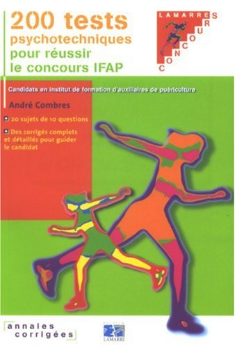 200 Tests psychotechniques pour réussir le concours IFAP