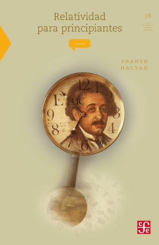 Relatividad para principiantes: 0 (Ciencia) por Shahen Hacyan