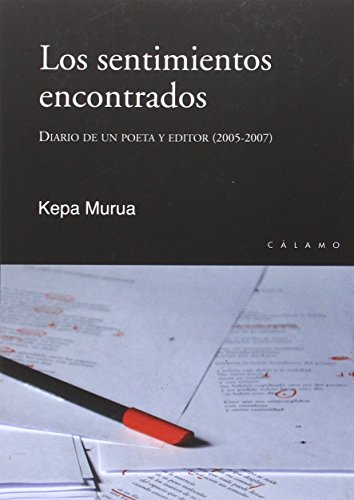 Los sentimientos encontrados: Diario de un poeta y editor (2005-2007) (Claves) por Kepa Murua Auricenea