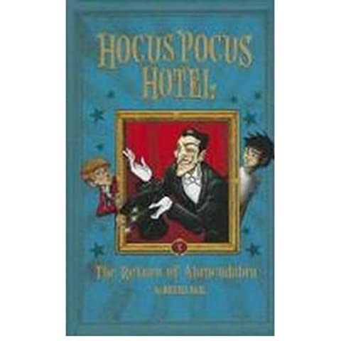 [Hocus Pocus Hotel: the Return of Abracadabra] (By: Michael Dahl) [published: March, 2013]
