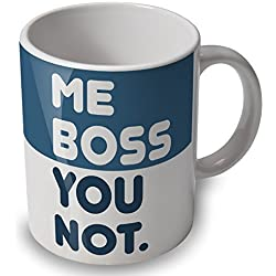 Me Boss You Not - funny mug / cup - great gift or present by verytea
