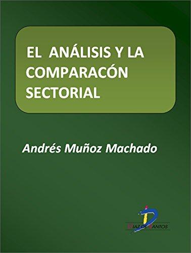 El análisis y la comparación sectorial  (Este capítulo pertenece al libro La política industrial) por Andrés Muñoz Machado