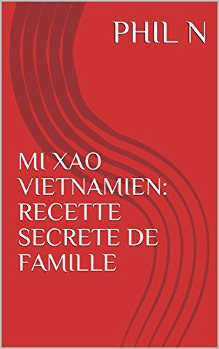 MI XAO VIETNAMIEN: RECETTE SECRETE DE FAMILLE
