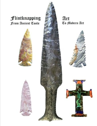 Flintknapping Art: Ancient Tools to Modern Art