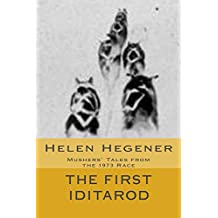 The First Iditarod: Mushers' Tales from the 1973 Race