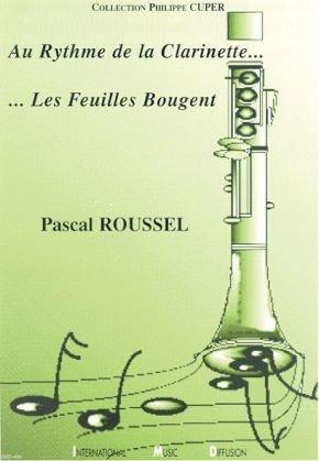IMD ARPEGES ROUSSEL PASCAL - AU RYTHME DE LA CLARINETTE ... LES FEUILLES BOUGENT Méthode et pédagogie Bois Clarinette