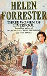 Three Women of Liverpool by Helen Forrester (2011-07-04)