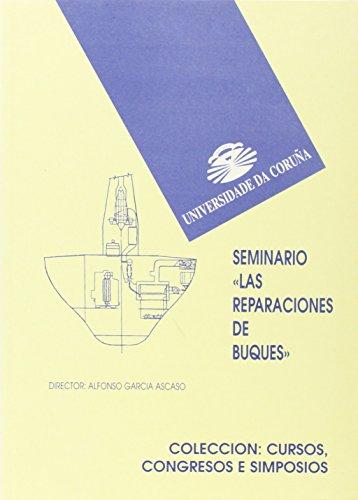 Seminario: las Reparaciónes de Buques (Cursos, congresos, simposios)