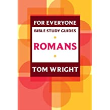 For Everyone Bible Study Guides: Romans (NT for Everyone: Bible Study Guide)