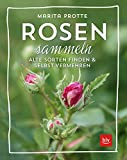 Rosen sammeln: Alte Rosen finden & vermehren (BLV)