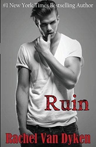Ruin by Rachel Van Dyken (2013-08-11)