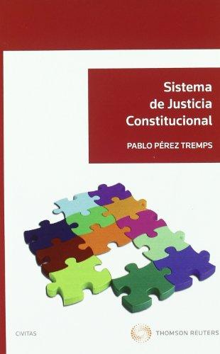 Sistema de Justicia Constitucional (Sistemas de Derecho y Economía) por Pablo Pérez Tremps