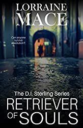 Retriever of Souls: A gritty and positively compelling crime novel (DI Sterling Book 1)