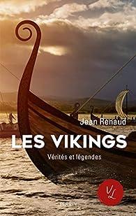 Les vikings vérités et légendes par Jean Renaud