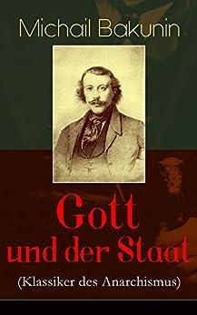 Gott und der Staat (Klassiker des Anarchismus)