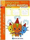 Disegnare mostri manga. Per principianti. Ediz. illustrata