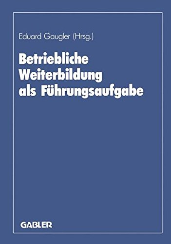Betriebliche Weiterbildung als Führungsaufgabe: zum 80. Geburtstag von August Marx