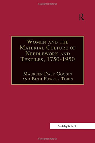 Women and the Material Culture of Needlework and Textiles, 1750-1950