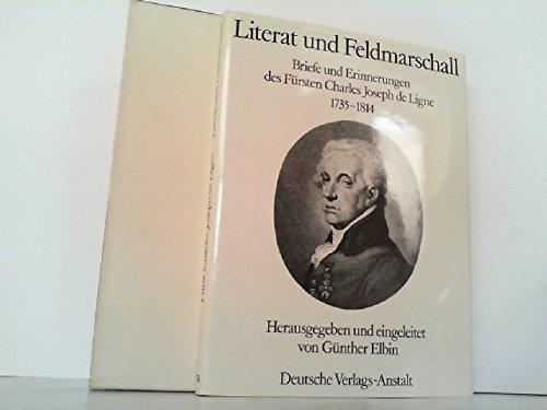 Literat und Feldmarschall. Briefe und Erinnerungen 1735-1814