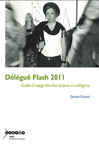 Délégué Flash 2011 : Guide à l'usage des élus lycéens et collégiens