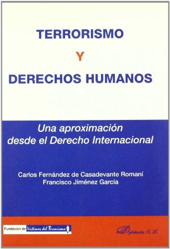 Terrorismo y derechos humanos: Una aproximación desde el Derecho Internacional por Fernando Fernández de Casadevante Romaní