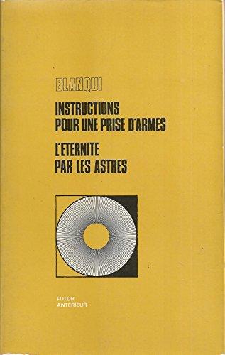 Instructions pour une prise d'armes. l'éternité par les astres. hypothèse astronomique et autres textes, établis et présentés par m. abensour et V. pelosse.