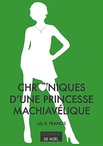 CHRONIQUES D'UNE PRINCESSE MACHIAVELIQUE - LES BONUS DE NOEL: Les Bonus de Noël