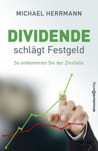Dividende schlägt Festgeld: So entkommen Sie der Zinsfalle
