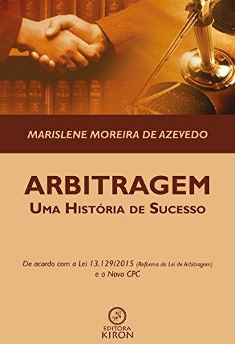 Arbitragem: uma história de sucesso (Portuguese Edition) por Marislene Moreira de Azevedo