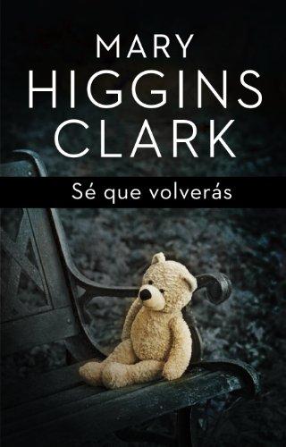 Sé que volverás por Mary Higgins Clark