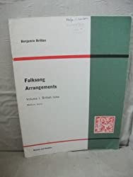Benjamin Britten Folksong Arrangements Volume 1 British Isles