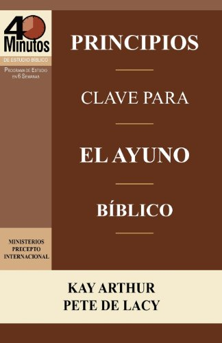 Principios Clave Para El Ayuno Biblico / Key Principles of Biblical Fasting (40 Minute Bible Studies)