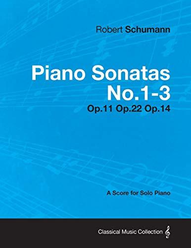 Piano Sonatas No.1-3 - A Score for Solo Piano Op.11 Op.22 Op.14