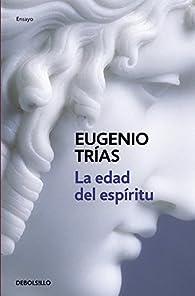 La edad del espíritu par Eugenio Trias