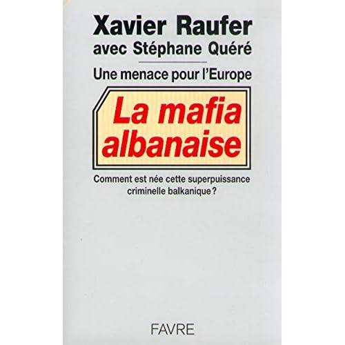 La mafia albanaise : Une menace pour l'Europe