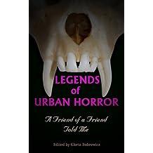Legends of Urban Horror: A Friend of a Friend Told Me