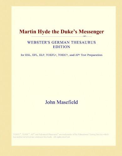 Martin Hyde the Duke's Messenger (Webster's German Thesaurus Edition)