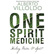[One Spirit Medicine: How Ancient Wisdom Can Inspire Self-Healing] (By: Alberto Villoldo) [published: May, 2015]