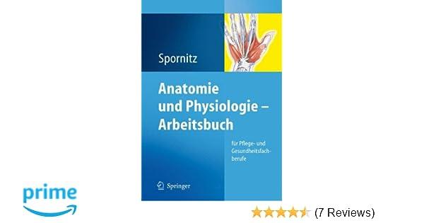 Anatomie und Physiologie. Arbeitsbuch für Pflege- und ...