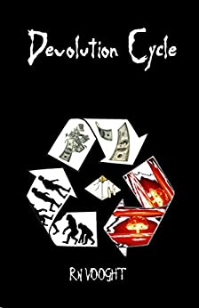 Devolution Cycle: Written History Is Unfounded (Stranger Than Fiction Book 1) (English Edition) par [Vooght, RN]