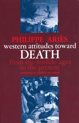 Western Attitudes toward Death: From the Middle Ages to the Present (The Johns Hopkins Symposia in Comparative History) by Philippe Ari?s (1975-08-01)